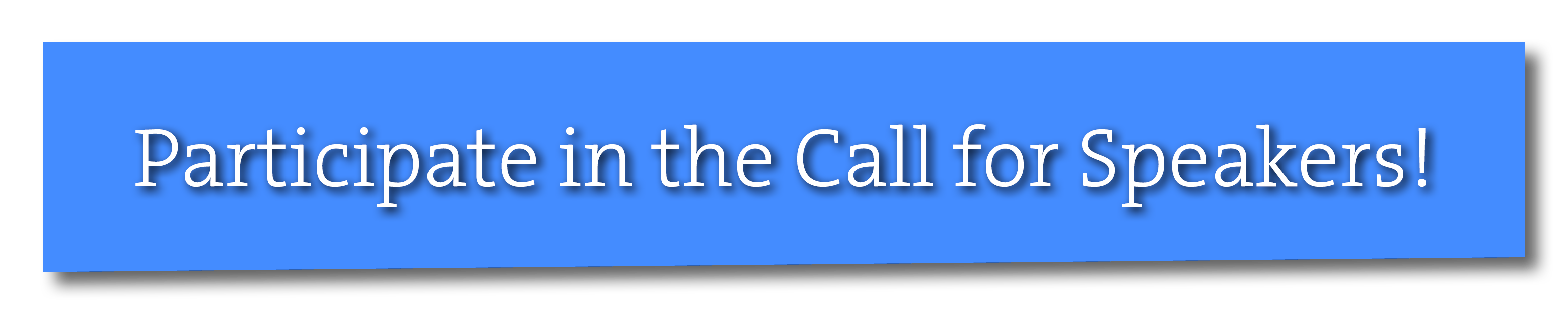 Participate in the Call for Speakers